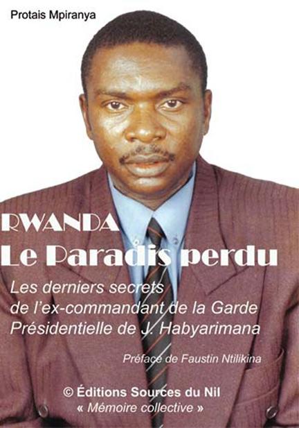 Protais Mpiranya; The Last High-ranking Rwanda Genocide Fugitive